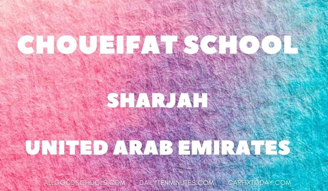 Choueifat School Review